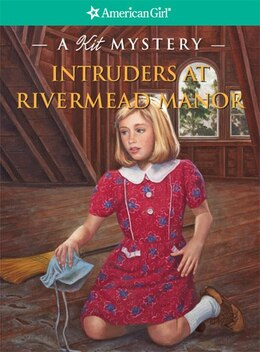 Book Intruders At Rivermead Manor: A Kit Mystery by Kathryn Reiss