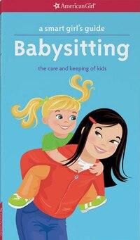 A Smart Girl's Guide: Babysitting (revised): Revised
