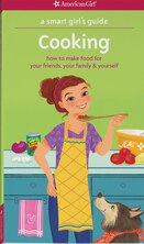 Book A Smart Girl's Guide: Cooking: How To Make Food For Your Friends, Your Family & Yourself by Patricia Daniels