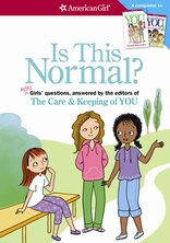 Book Is This Normal? (revised): More Girls' Questions, Answered By The Editors Of The Care & Keeping Of… by Darcie Johnston