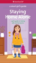 Book A Smart Girl's Guide:  Staying Home Alone (revised): A Girl's Guide To Feeling Safe And Having Fun by Dottie Raytmer