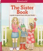 The Sister Book: A Guide To Good Times With Your Family