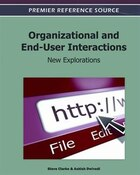 Organizational And End-user Interactions: New Explorations