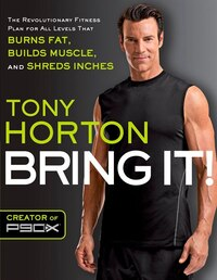 Bring It!: The Revolutionary Fitness Plan for All Levels That Burns Fat, Builds Muscle, and Shreds…
