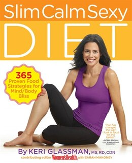 Book Slim Calm Sexy Diet: 365 Proven Food Strategies for Mind/Body Bliss by Keri Glassman