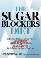 The Sugar Blockers Diet: The Doctor-Designed 3-Step Plan to Lose Weight, Lower Blood Sugar, and…