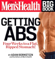 The Men's Health Big Book: Getting Abs: Get a Flat, Ripped Stomach and Your Strongest Body Ever--in…