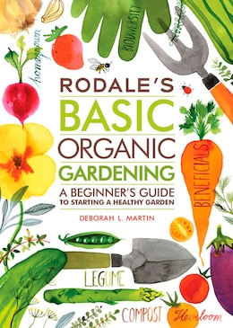 Book Rodale's Basic Organic Gardening: A Beginner's Guide to Starting a Healthy Garden by Deborah L. Martin