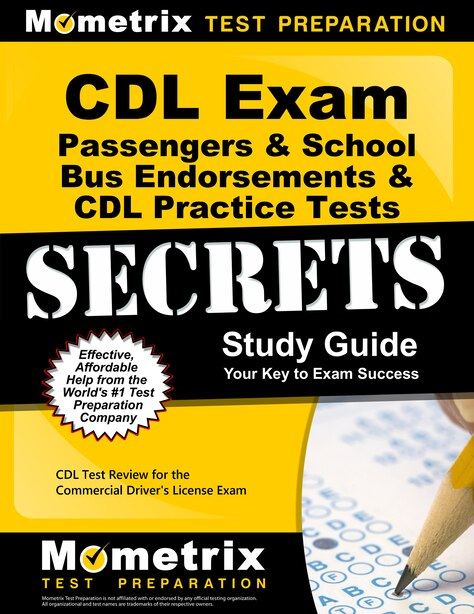Cdl Exam Secrets - Passengers And School Bus Endorsements And Cdl Practice Tests Study Guide: Cdl Test Review For The Co by Cdl Exam Secrets Tes