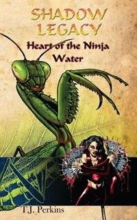 Heart of the Ninja - Water by T. J. Perkins