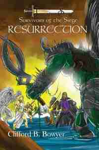 Resurrection (The Imperium Saga: Survivors of the Siege, Book 3) by Clifford B Bowyer