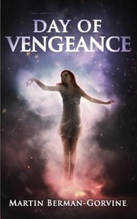 Day of Vengeance by Martin Berman-Gorvine