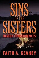Sins Of The Sisters: Deadly Consequences