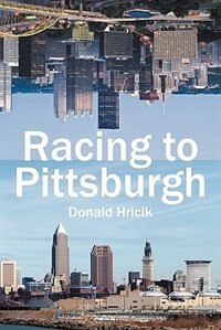 Racing To Pittsburgh by Donald Hricik