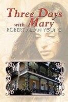Three Days With Mary