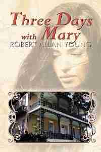 Three Days With Mary de Robert Allan Young