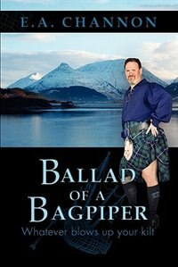 Ballad Of A Bagpiper by E. A. Channon