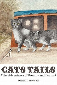 Cats Tails (the Adventures Of Rommy And Reemy) by Derek T. Morgan