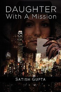Daughter With A Mission by Satish Gupta