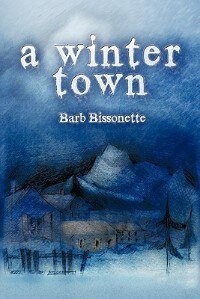 A Winter Town by Barb Bissonette