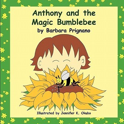 Anthony And The Magic Bumblebee by Barbara Prignano