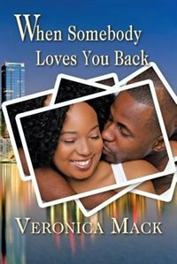 When Somebody Loves You Back by Veronica Mack