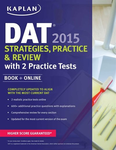 Kaplan DAT 2015 Strategies, Practice, and Review with 2 Practice Tests: Book + Online by Kaplan