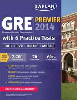 Kaplan GRE® Premier 2014 with 6 Practice Tests: Book + DVD + Online + Mobile by Kaplan