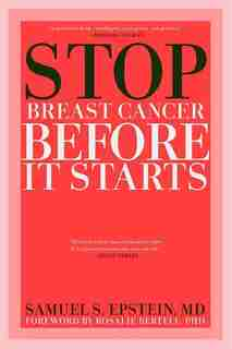 Stop Breast Cancer Before It Starts by Samuel S. Epstein
