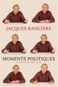 Moments Politiques by Jacques Ranciere