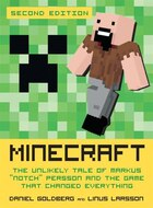 Minecraft, Second Edition: The Unlikely Tale Of Markus Notch Persson And The Game That Changed…