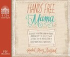 Hands Free Mama (library Edition): A Guide To Putting Down The Phone, Burning The To-do List, And…