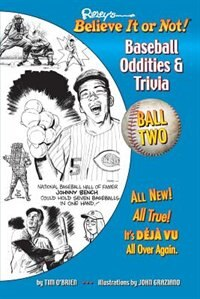 Ripley's Believe It or Not! Baseball Oddities & Trivia - Ball Two!: A Journey Through the Weird, Wacky, and Absolutely True World of Baseball by Tim O'brien
