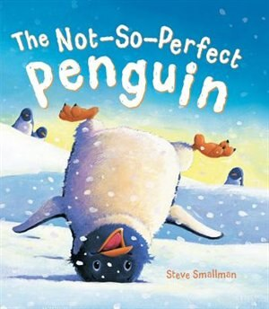 Storytime: The Not-so-perfect Penguin by Steve Smallman