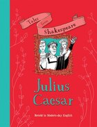 Julius Caesar: Retold In Modern-day English