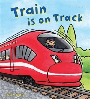 Train Is On Track by Peter Bently