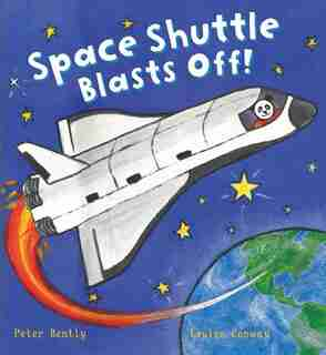 Space Shuttle Blasts Off! by Peter Bently