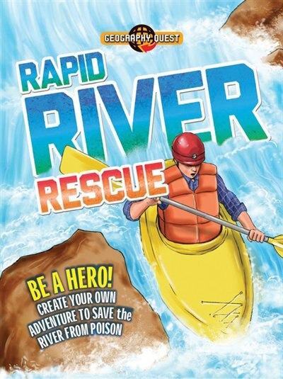 Rapid River Rescue: Be A Hero! Create Your Own Adventure To Save The River From Poison by John Townsend
