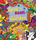 Spot The Snail In The Garden: Packed With Things To Spot And Facts To Discover!