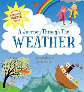 A Journey Through The Weather: Includes A Fold-out Poster Inside by Steve Parker