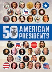 50 Things You Should Know About American Presidents by Tracey Kelly