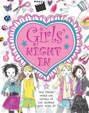 Girls' Night In: Four Friends Reveal The Secrets Of The Ultimate Girls' Night In! de Gemma Barder