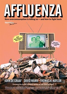 Book Affluenza: How Over-consumption Is Killing Us--and How to Fight Back by John de Graaf