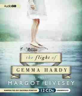 The Flight Of Gemma Hardy: A Novel by Margot Livesey