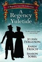 A Regency Yuletide: One