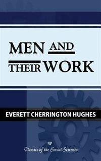 Men and Their Work by Everett C. Hughes