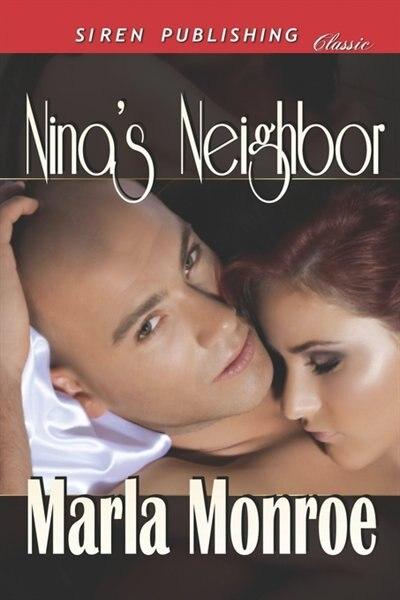 Nina's Neighbor (siren Publishing Classic) by Marla Monroe