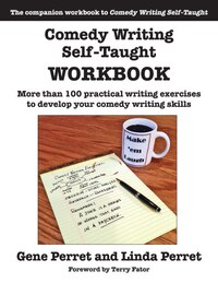 Comedy Writing Self-taught Workbook: More Than 100 Practical Writing Exercises To Develop Your…