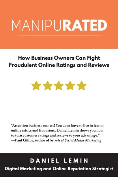 Manipurated: How Business Owners Can Fight Fraudulent Online Ratings And Reviews by Daniel Lemin
