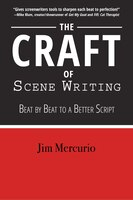 The Craft Of Scene Writing: Beat By Beat To A Better Script
